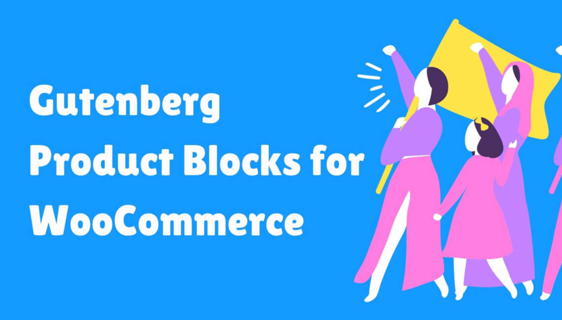 Create Your Online Store Using Gutenberg Product Blocks for WooCommerce