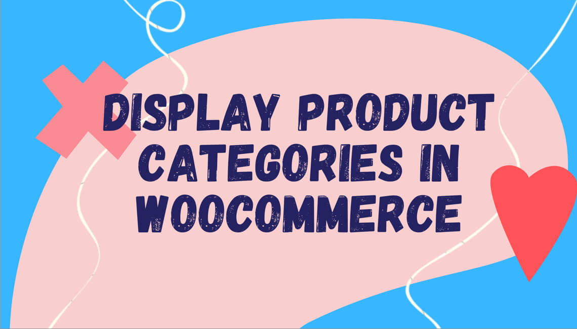 How to Display Product Categories in WooCommerce