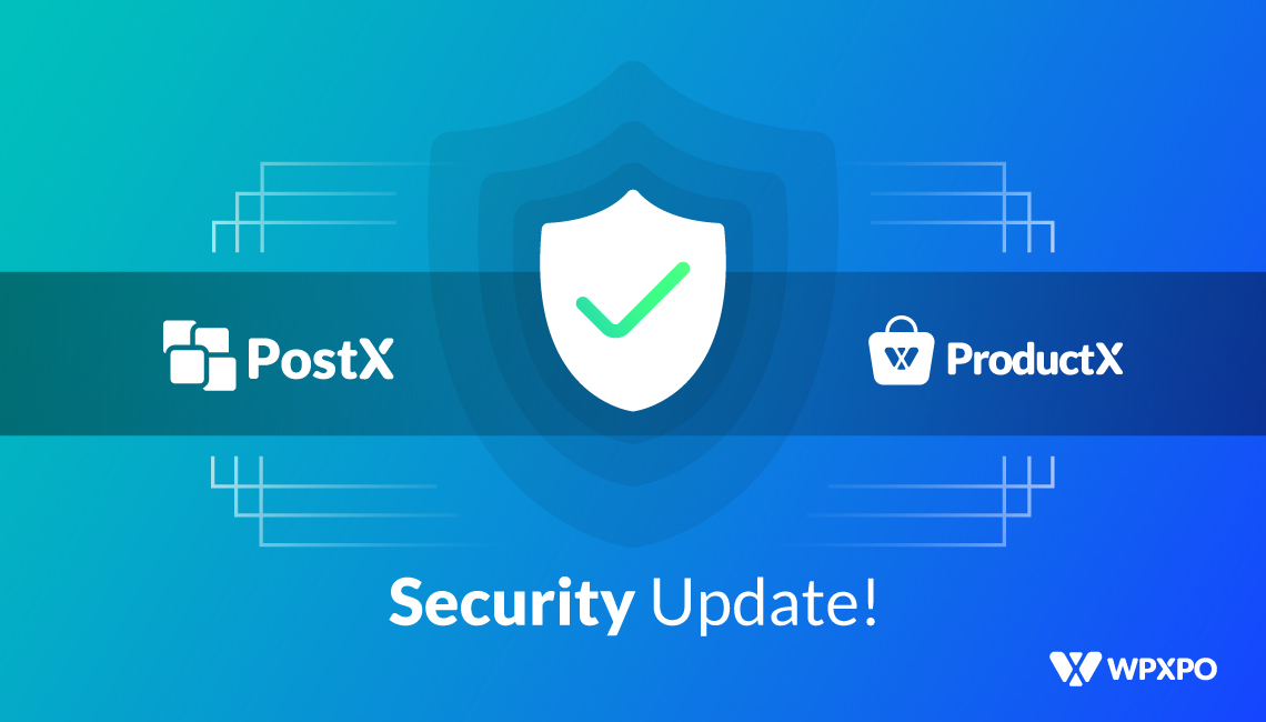 Important Security Update for PostX and ProductX